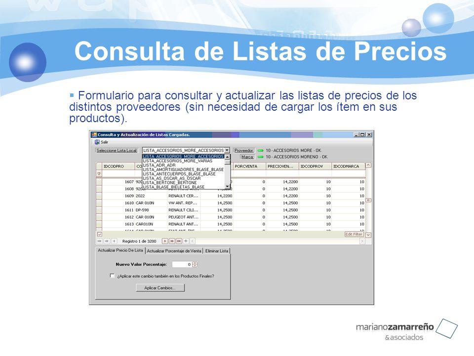 Consulta de Listas de Precios Formulario para consultar y actualizar las listas de precios de los distintos proveedores (sin necesidad de cargar los í