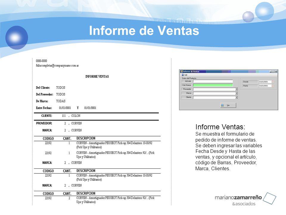 Informe de Ventas Informe Ventas: Se muestra el formulario de pedido de informe de ventas. Se deben ingresar las variables Fecha Desde y Hasta de las