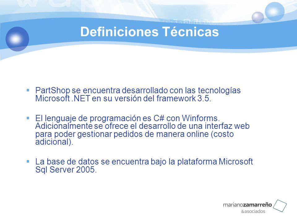 Definiciones Técnicas PartShop se encuentra desarrollado con las tecnologías Microsoft.NET en su versión del framework 3.5. El lenguaje de programació