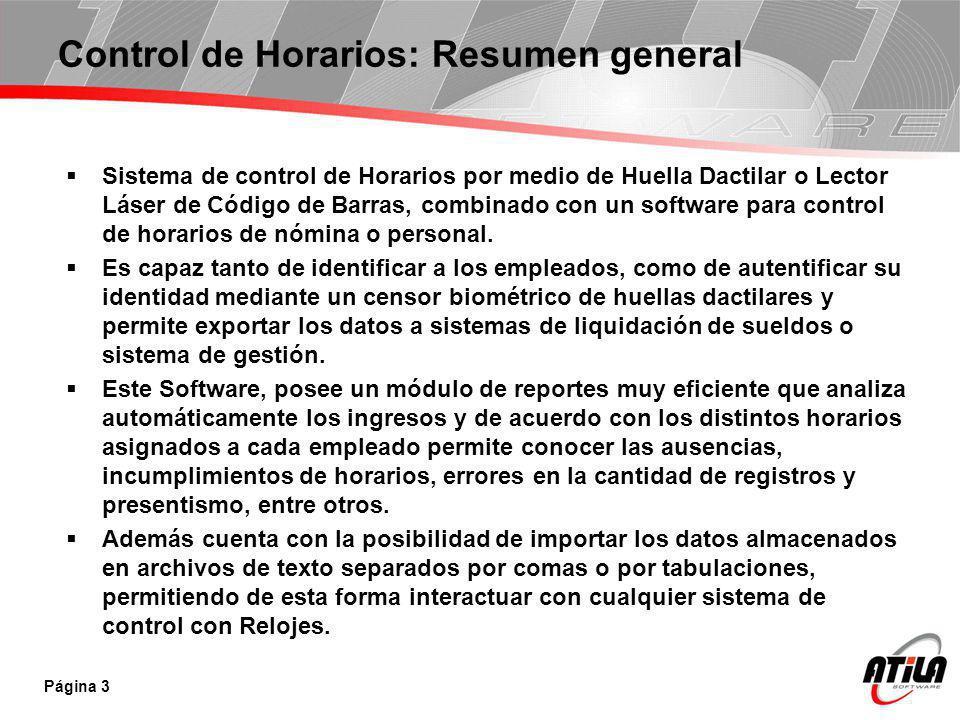 Control de Horarios: Resumen general Sistema de control de Horarios por medio de Huella Dactilar o Lector Láser de Código de Barras, combinado con un