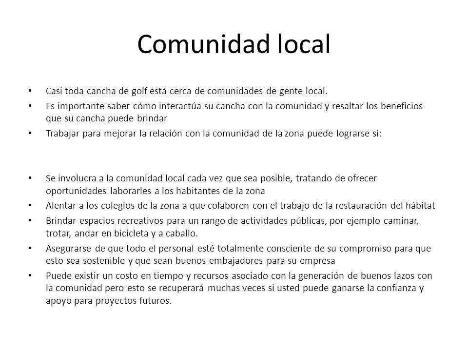 Comunidad local Casi toda cancha de golf está cerca de comunidades de gente local.