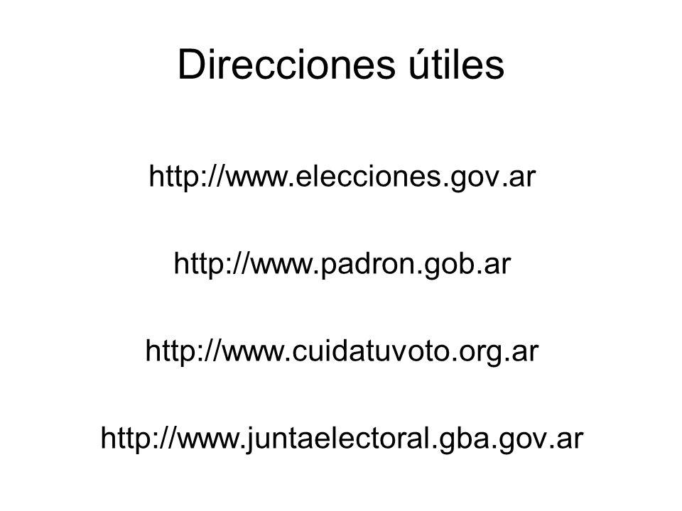 Direcciones útiles http://www.elecciones.gov.ar http://www.padron.gob.ar http://www.cuidatuvoto.org.ar http://www.juntaelectoral.gba.gov.ar