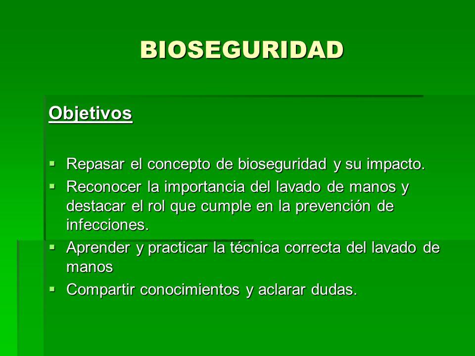 BIOSEGURIDAD Objetivos Repasar el concepto de bioseguridad y su impacto. Repasar el concepto de bioseguridad y su impacto. Reconocer la importancia de