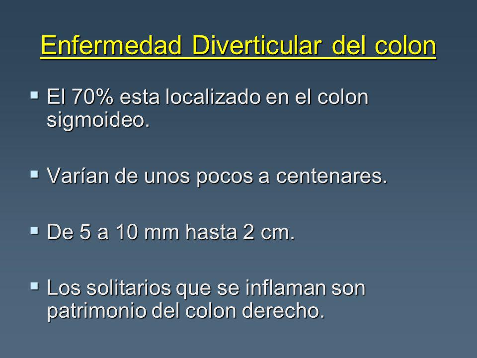 Enfermedad Diverticular del colon El 70% esta localizado en el colon sigmoideo. El 70% esta localizado en el colon sigmoideo. Varían de unos pocos a c