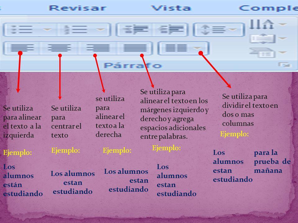 Se utiliza para alinear el texto a la izquierda Se utiliza para centrar el texto se utiliza para alinear el texto a la derecha Se utiliza para alinear