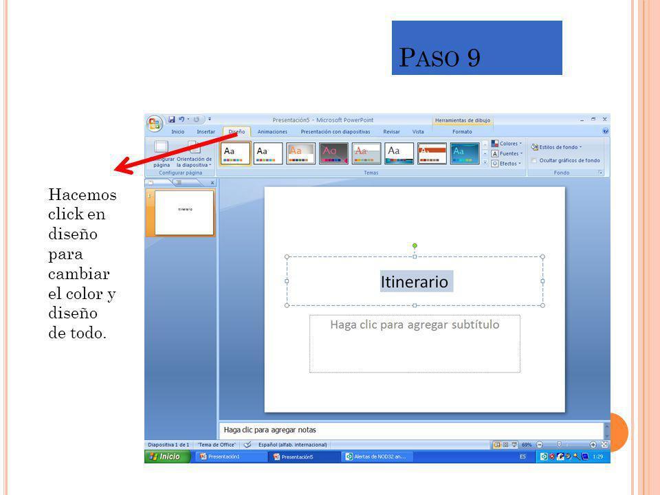 P ASO 9 Hacemos click en diseño para cambiar el color y diseño de todo.
