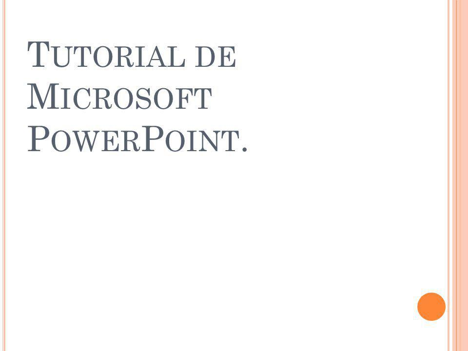 T UTORIAL DE M ICROSOFT P OWER P OINT.