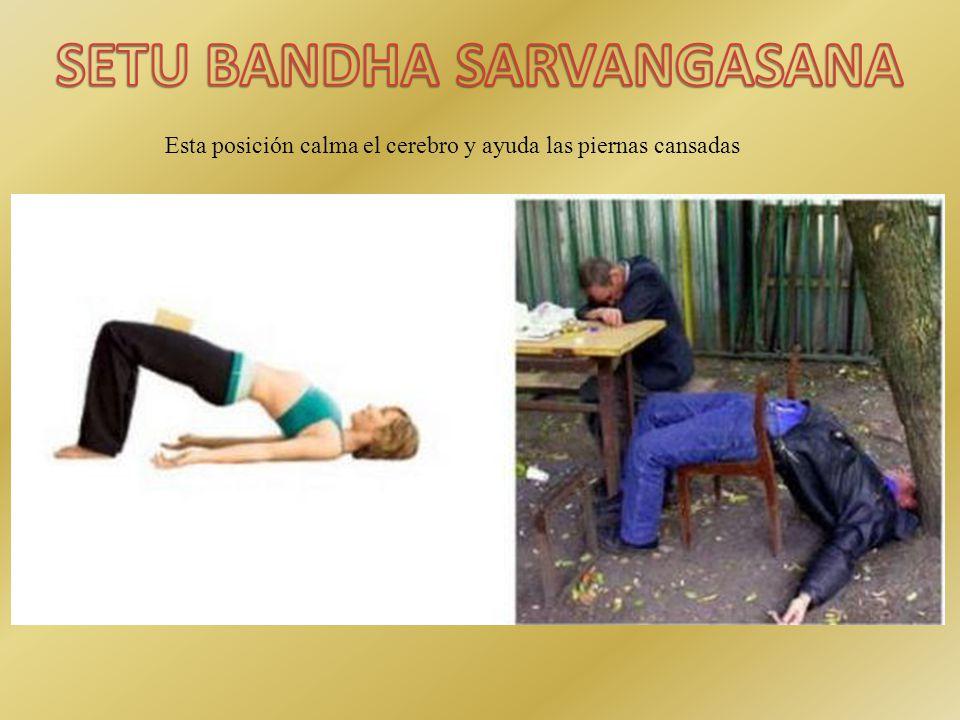 Esta posición calma el cerebro y ayuda las piernas cansadas