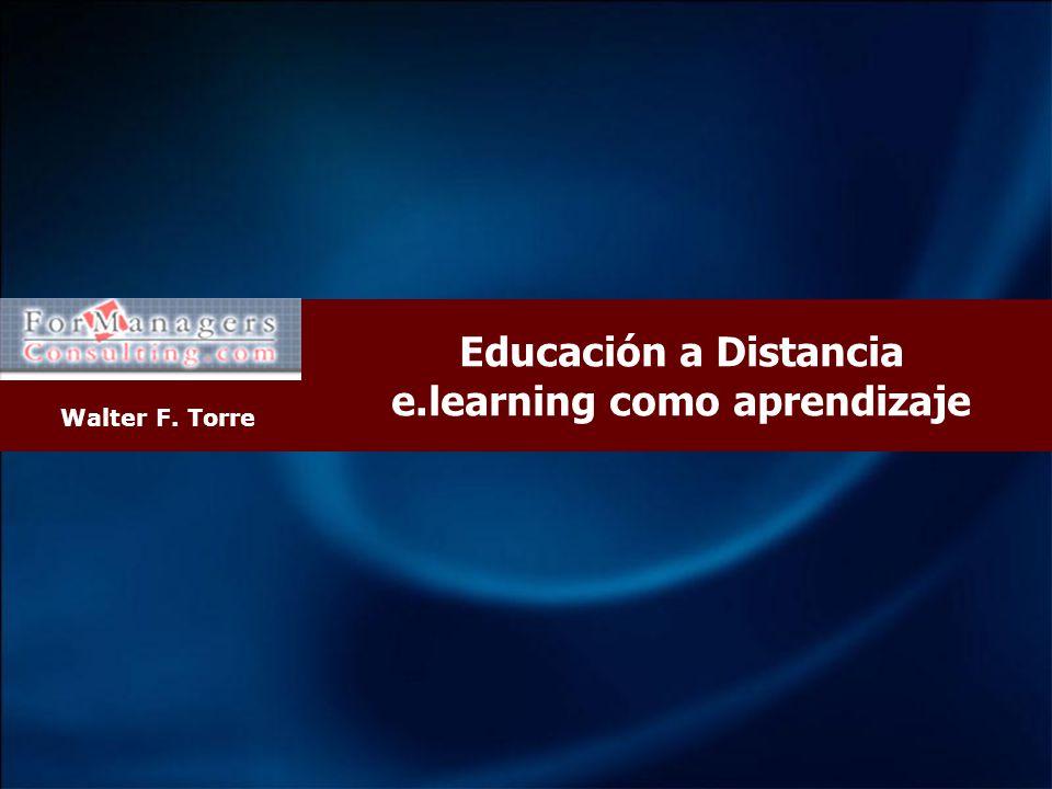 Walter F. Torre Educación a Distancia e.learning como aprendizaje