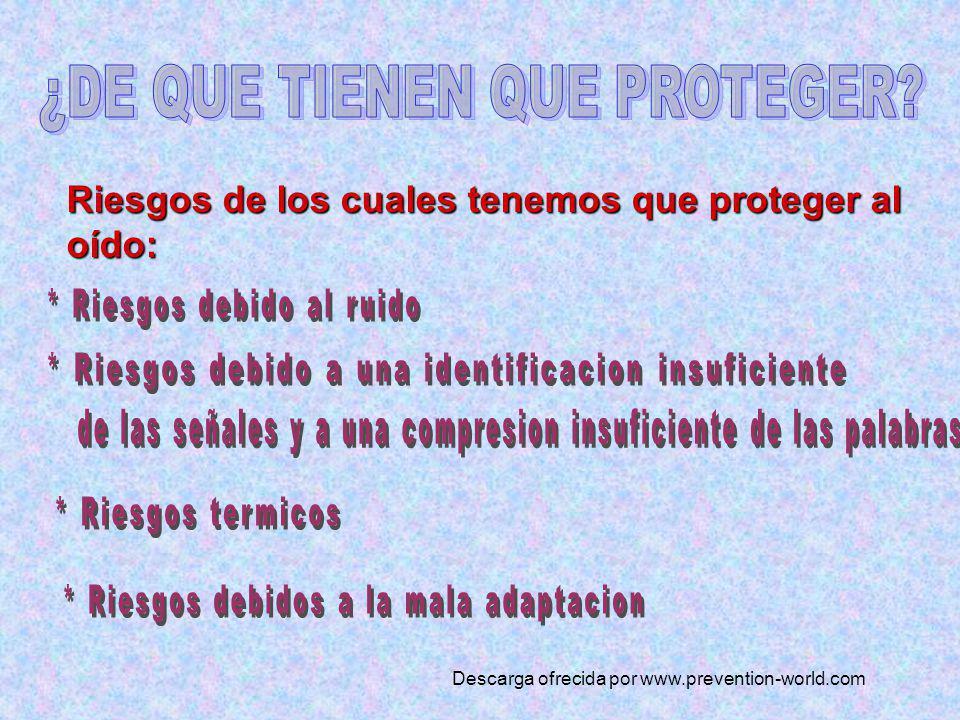 Riesgos de los cuales tenemos que proteger al oído: Descarga ofrecida por www.prevention-world.com