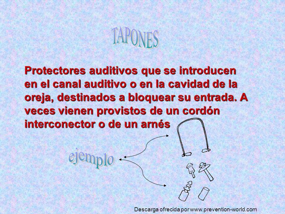 Protectores auditivos que se introducen en el canal auditivo o en la cavidad de la oreja, destinados a bloquear su entrada. A veces vienen provistos d
