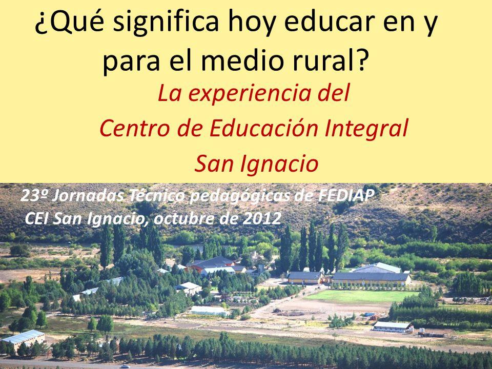 ¿Qué significa hoy educar en y para el medio rural? La experiencia del Centro de Educación Integral San Ignacio 23º Jornadas Técnico pedagógicas de FE