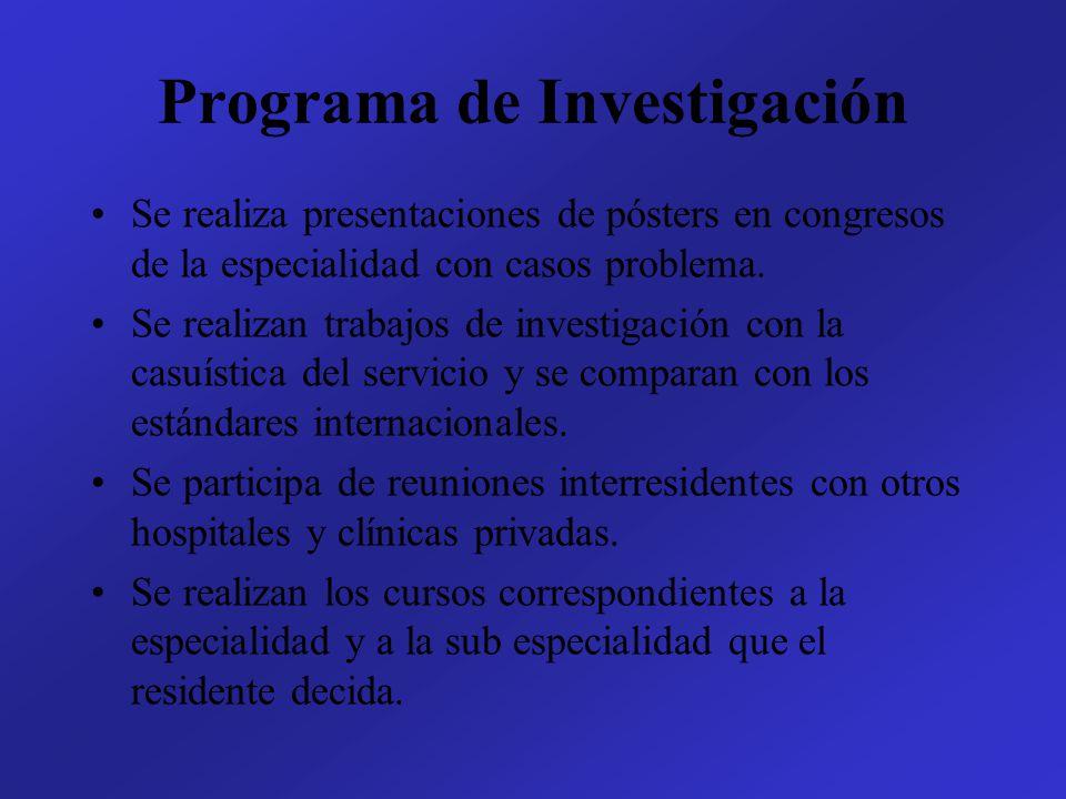 Programa de Investigación Se realiza presentaciones de pósters en congresos de la especialidad con casos problema. Se realizan trabajos de investigaci