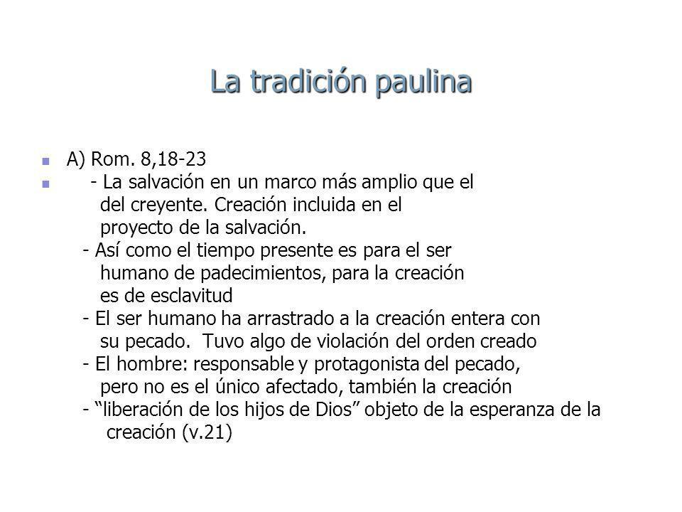 La tradición paulina A) Rom.8,18-23 A) Rom.