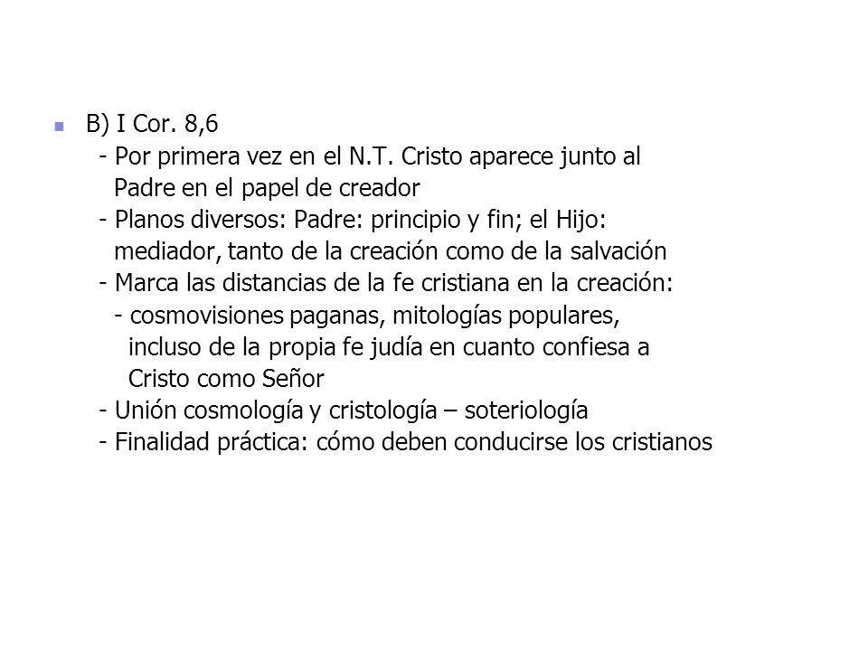 B) I Cor.8,6 B) I Cor. 8,6 - Por primera vez en el N.T.
