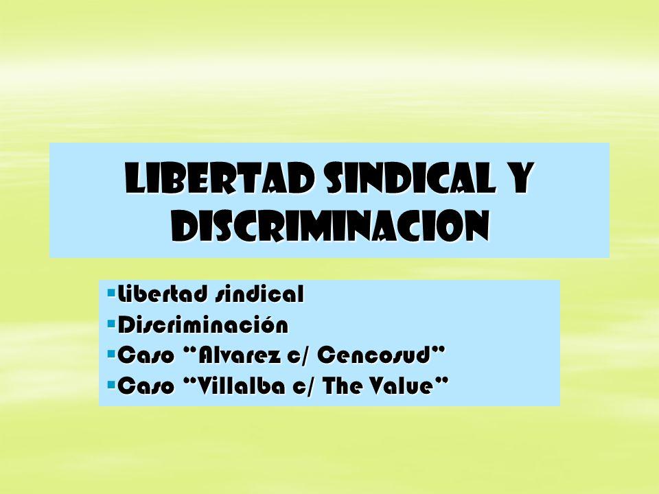 Libertad sindical y discriminacion Libertad sindical Libertad sindical Discriminación Discriminación Caso Alvarez c/ Cencosud Caso Alvarez c/ Cencosud