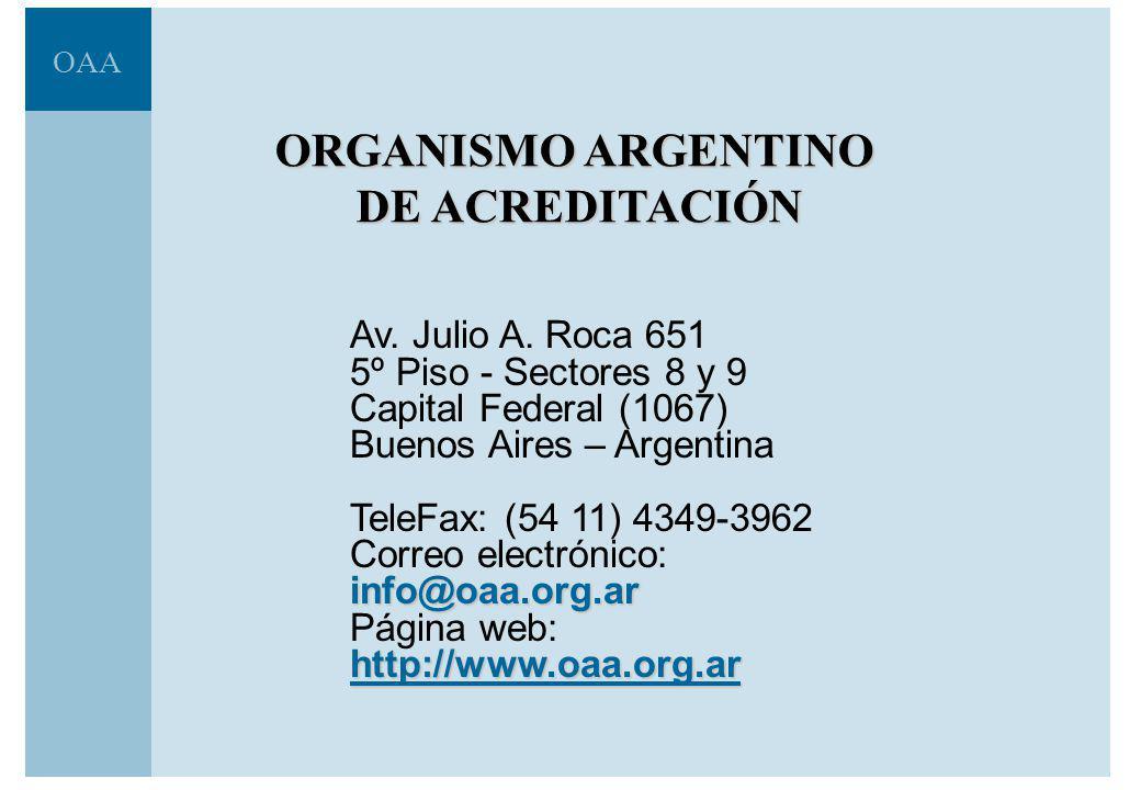 OAA Requisitos para Organismos de Certificación Políticas y procedimientos no discriminatorios Confidencialidad, imparcialidad, objetividad Entidad legal Estructura que proteja la imparcialidad.