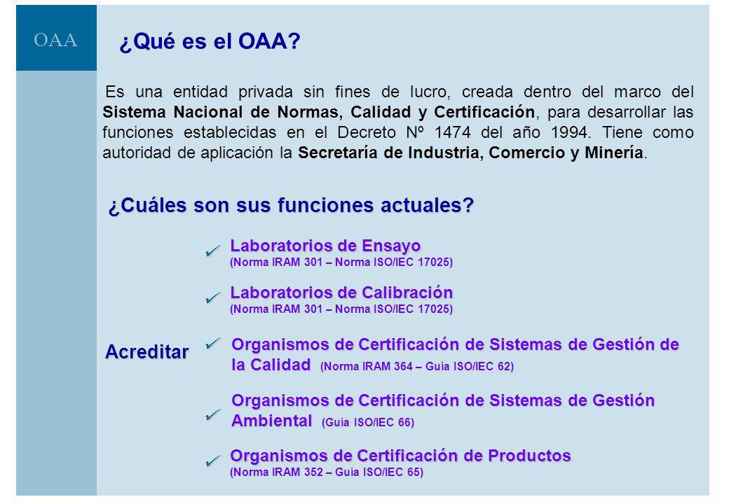 OAA Es una entidad privada sin fines de lucro, creada dentro del marco del Sistema Nacional de Normas, Calidad y Certificación, para desarrollar las funciones establecidas en el Decreto Nº 1474 del año 1994.