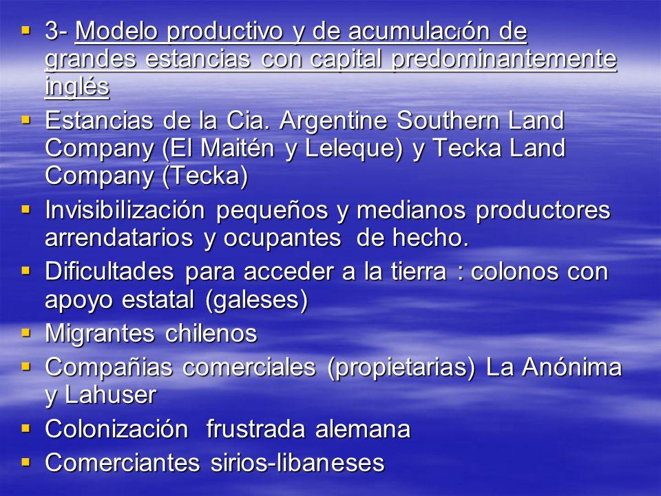 3- Modelo productivo y de acumulac í ón de grandes estancias con capital predominantemente inglés 3- Modelo productivo y de acumulac í ón de grandes e