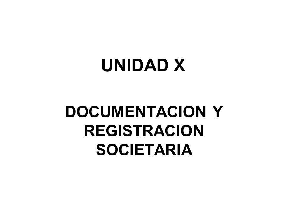 UNIDAD X DOCUMENTACION Y REGISTRACION SOCIETARIA