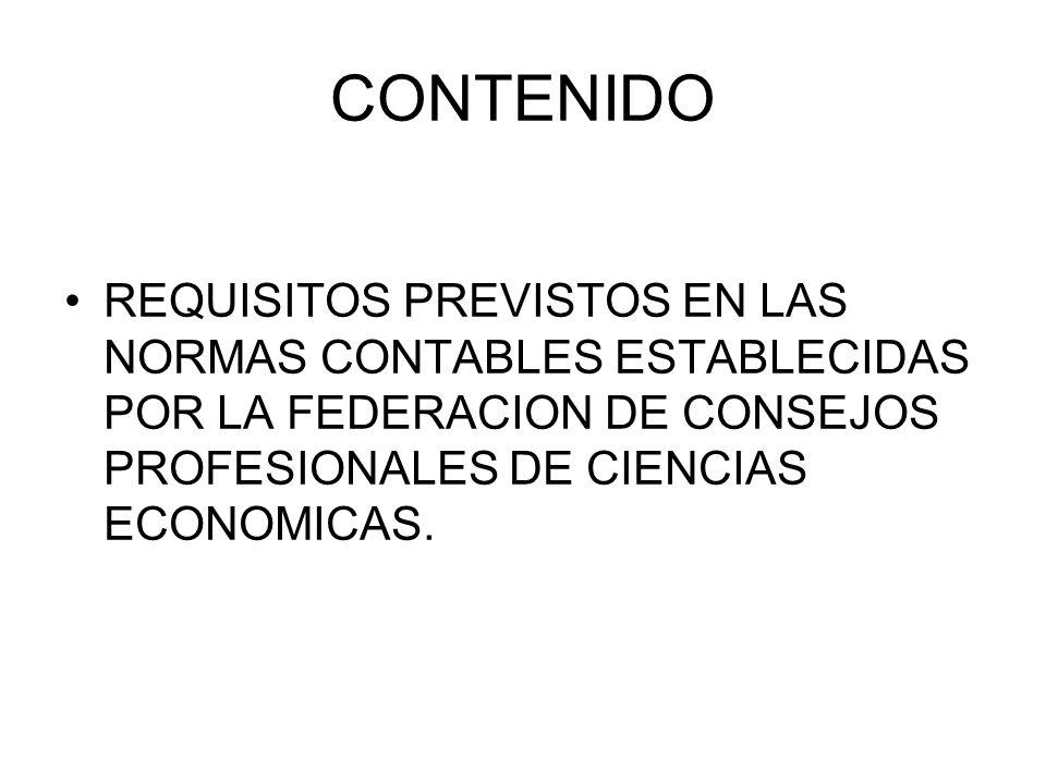 CONTENIDO REQUISITOS PREVISTOS EN LAS NORMAS CONTABLES ESTABLECIDAS POR LA FEDERACION DE CONSEJOS PROFESIONALES DE CIENCIAS ECONOMICAS.