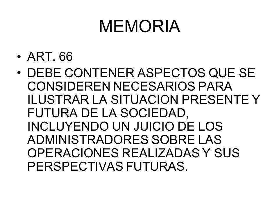 MEMORIA ART. 66 DEBE CONTENER ASPECTOS QUE SE CONSIDEREN NECESARIOS PARA ILUSTRAR LA SITUACION PRESENTE Y FUTURA DE LA SOCIEDAD, INCLUYENDO UN JUICIO