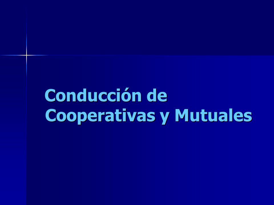 Conducción de Cooperativas y Mutuales RECOMENDACIONES Los cargos no se ocupan, se ejercen con responsabilidad.