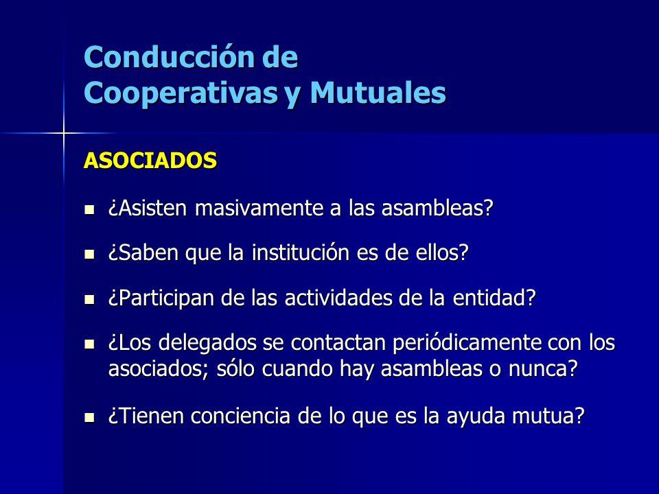 Conducción de Cooperativas y Mutuales ASOCIADOS ¿Asisten masivamente a las asambleas? ¿Asisten masivamente a las asambleas? ¿Saben que la institución