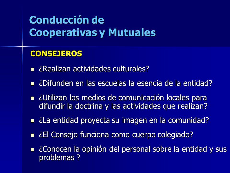 Conducción de Cooperativas y Mutuales CONSEJEROS ¿Realizan actividades culturales? ¿Realizan actividades culturales? ¿Difunden en las escuelas la esen