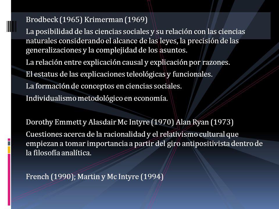 Brodbeck (1965) Krimerman (1969) La posibilidad de las ciencias sociales y su relación con las ciencias naturales considerando el alcance de las leyes