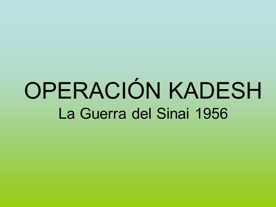OPERACIÓN KADESH La Guerra del Sinai 1956