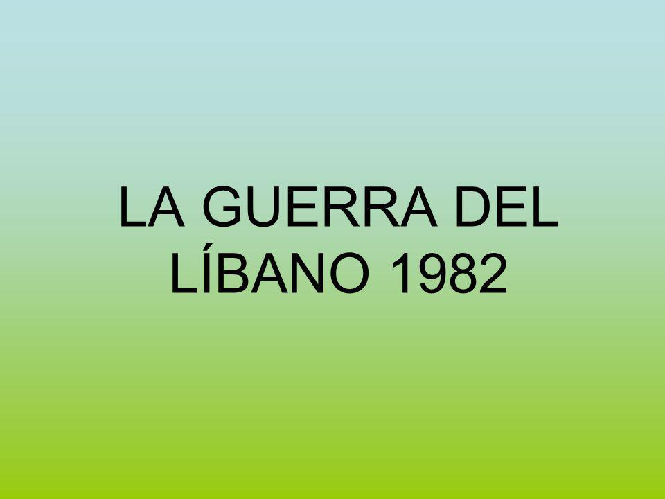 LA GUERRA DEL LÍBANO 1982