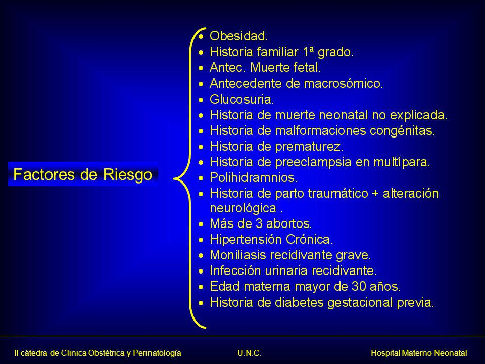 II cátedra de Clinica Obstétrica y Perinatología U.N.C. Hospital Materno Neonatal Factores de Riesgo