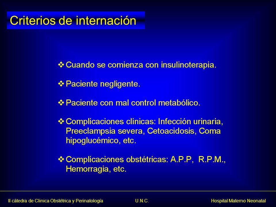 II cátedra de Clinica Obstétrica y Perinatología U.N.C. Hospital Materno Neonatal Criterios de internación