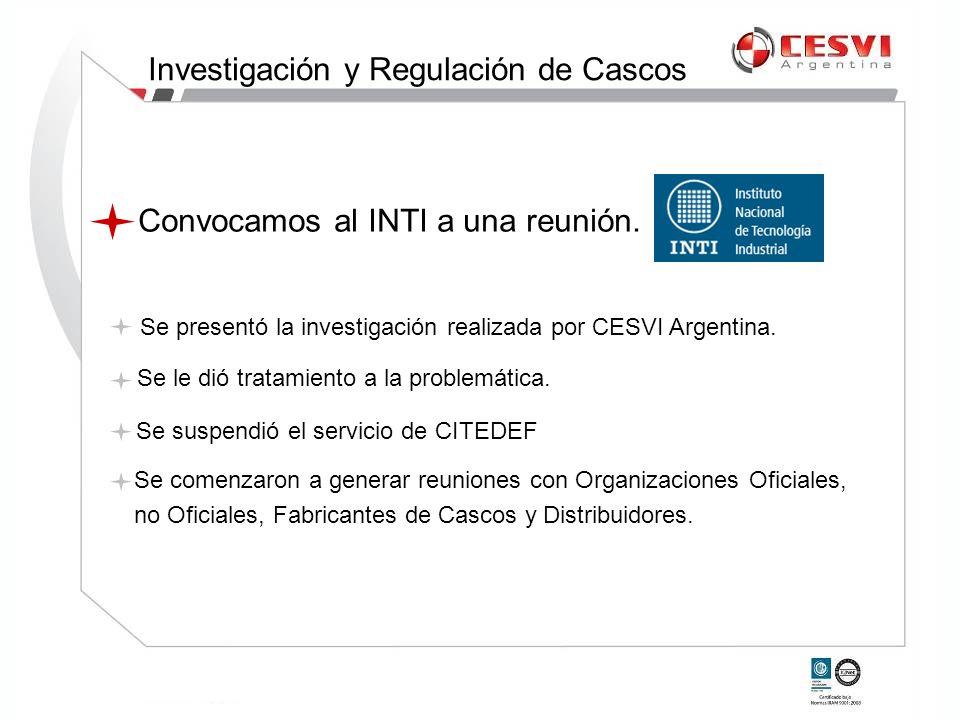 Convocamos al INTI a una reunión. Se presentó la investigación realizada por CESVI Argentina. Se le dió tratamiento a la problemática. Se comenzaron a