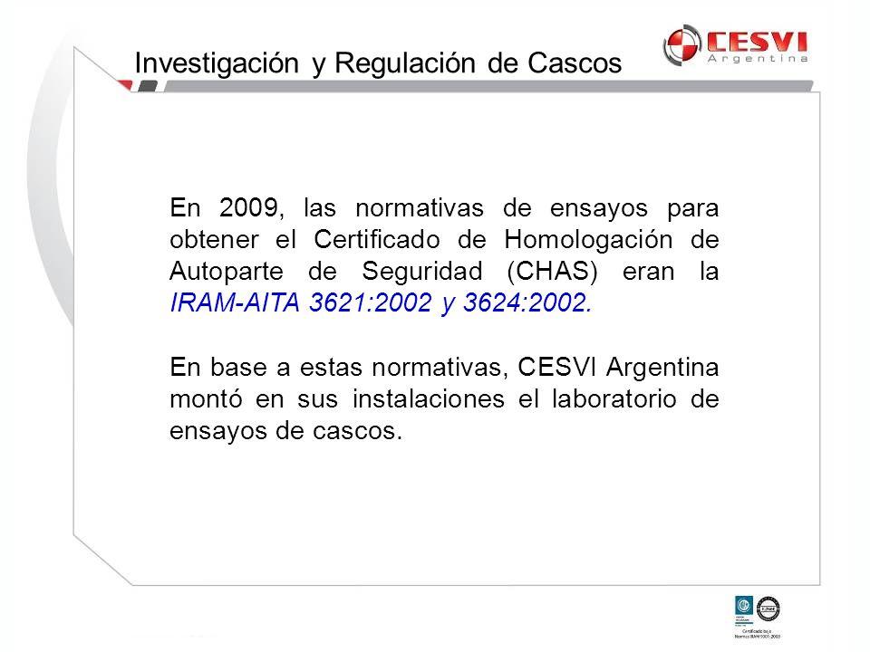 En 2009, las normativas de ensayos para obtener el Certificado de Homologación de Autoparte de Seguridad (CHAS) eran la IRAM-AITA 3621:2002 y 3624:200