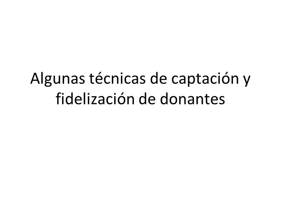 Algunas técnicas de captación y fidelización de donantes