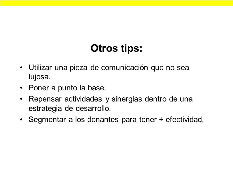 Otros tips: Utilizar una pieza de comunicación que no sea lujosa.