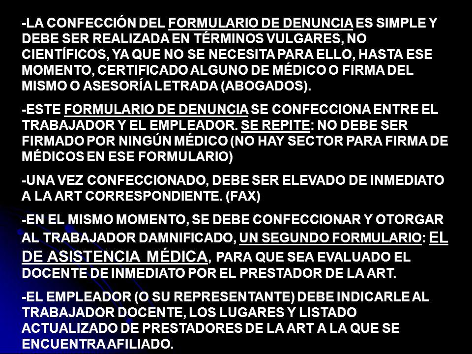 -LA CONFECCIÓN DEL FORMULARIO DE DENUNCIA ES SIMPLE Y DEBE SER REALIZADA EN TÉRMINOS VULGARES, NO CIENTÍFICOS, YA QUE NO SE NECESITA PARA ELLO, HASTA