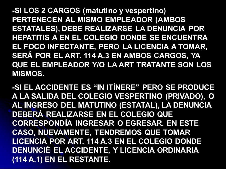 -SI LOS 2 CARGOS (matutino y vespertino) PERTENECEN AL MISMO EMPLEADOR (AMBOS ESTATALES), DEBE REALIZARSE LA DENUNCIA POR HEPATITIS A EN EL COLEGIO DO