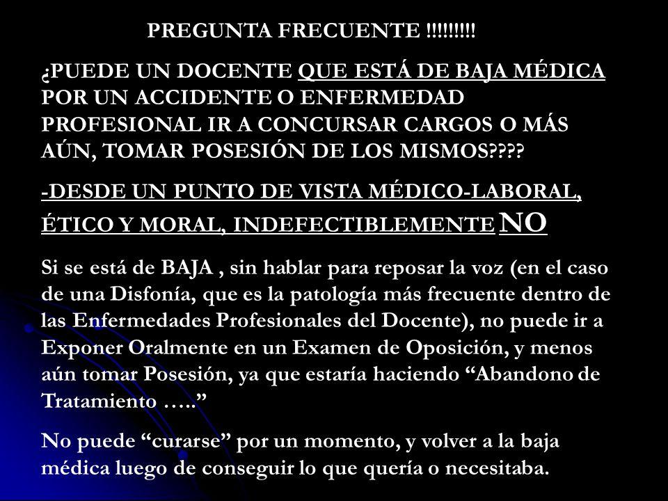 PREGUNTA FRECUENTE !!!!!!!!! ¿PUEDE UN DOCENTE QUE ESTÁ DE BAJA MÉDICA POR UN ACCIDENTE O ENFERMEDAD PROFESIONAL IR A CONCURSAR CARGOS O MÁS AÚN, TOMA