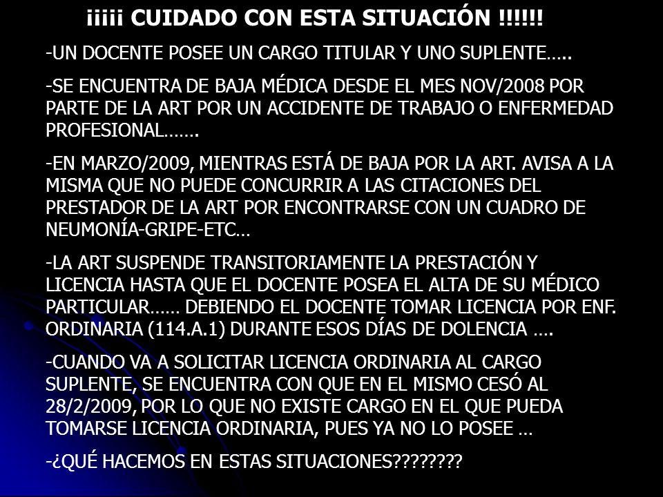 ¡¡¡¡¡ CUIDADO CON ESTA SITUACIÓN !!!!!! -UN DOCENTE POSEE UN CARGO TITULAR Y UNO SUPLENTE….. -SE ENCUENTRA DE BAJA MÉDICA DESDE EL MES NOV/2008 POR PA