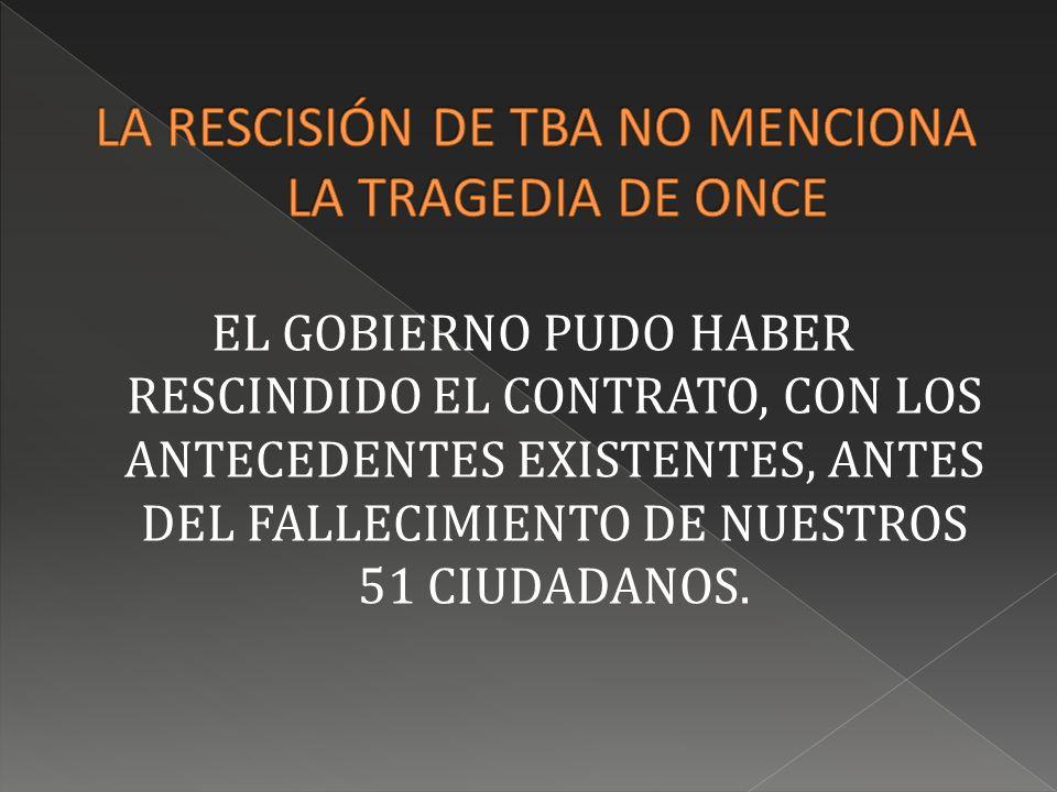 EL GOBIERNO PUDO HABER RESCINDIDO EL CONTRATO, CON LOS ANTECEDENTES EXISTENTES, ANTES DEL FALLECIMIENTO DE NUESTROS 51 CIUDADANOS.