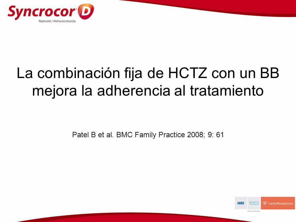 La combinación fija de HCTZ con un BB mejora la adherencia al tratamiento Patel B et al. BMC Family Practice 2008; 9: 61