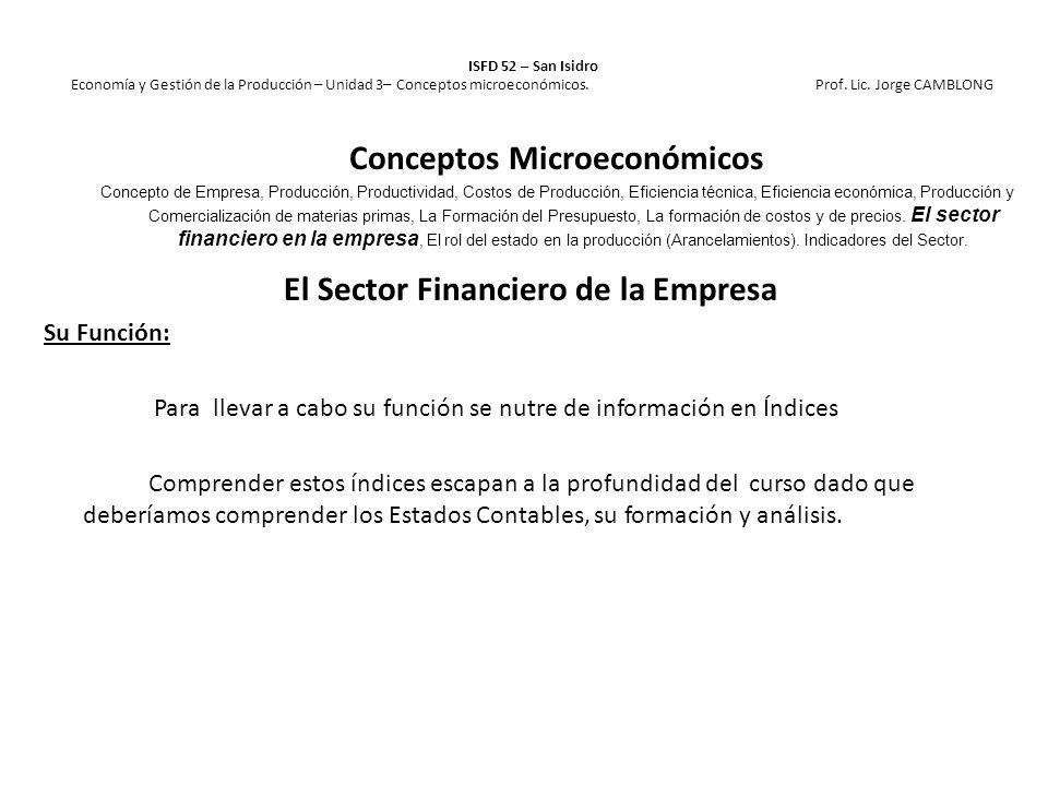 El Sector Financiero de la Empresa Su Función: Para llevar a cabo su función se nutre de información en Índices Comprender estos índices escapan a la