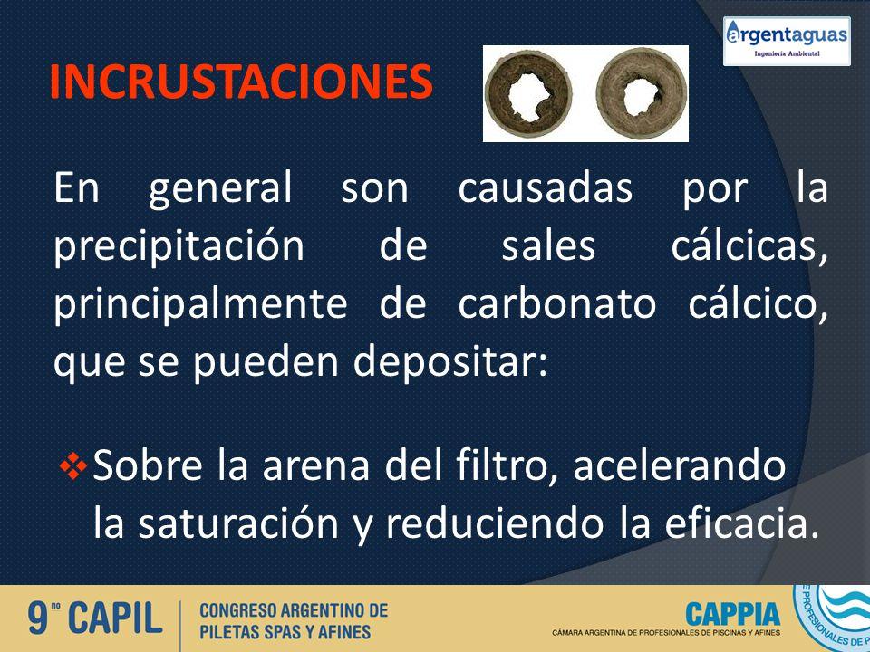 INCRUSTACIONES En general son causadas por la precipitación de sales cálcicas, principalmente de carbonato cálcico, que se pueden depositar: Sobre la