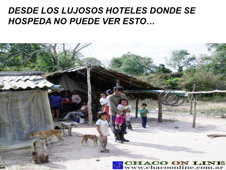 DESDE LOS LUJOSOS HOTELES DONDE SE HOSPEDA NO PUEDE VER ESTO…