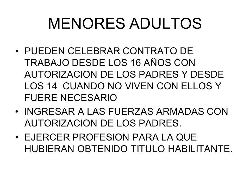 MENORES ADULTOS PUEDEN CELEBRAR CONTRATO DE TRABAJO DESDE LOS 16 AÑOS CON AUTORIZACION DE LOS PADRES Y DESDE LOS 14 CUANDO NO VIVEN CON ELLOS Y FUERE