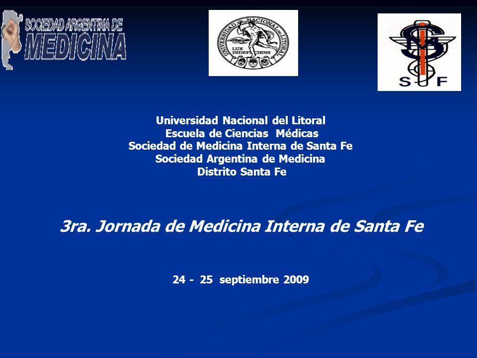 Universidad Nacional del Litoral Escuela de Ciencias Médicas Sociedad de Medicina Interna de Santa Fe Sociedad Argentina de Medicina Distrito Santa Fe
