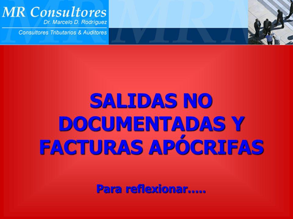 SALIDAS NO DOCUMENTADAS Y FACTURAS APÓCRIFAS Para reflexionar…..